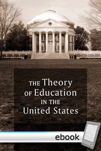 Theory of Education in the United States - Digital Book