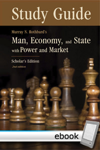 Man, Economy, and State with Power and Market: Study Guide - Digital Book