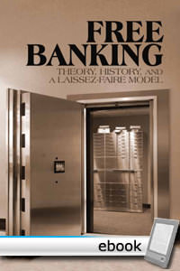 Free Banking: Theory, History, and a Laissez-Faire Model - Digital Book