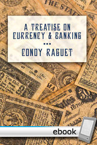 Treatise on Currency and Banking - Digital Book