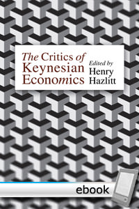 Critics of Keynesian Economics - Digital Book