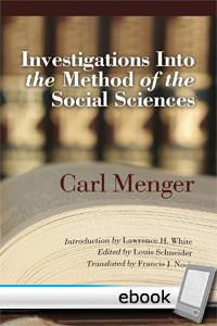Investigations Into the Method of the Social Sciences- Digital Book