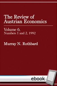 Review of Austrian Economics, Volume 6 - Digital Book