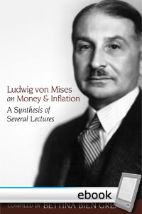 Ludwig von Mises on Money and Inflation: A Synthesis of Several Lectures - Digital Book