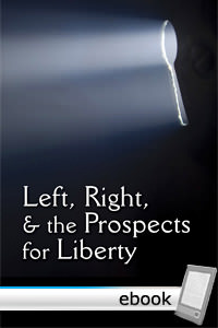 Left, Right, and the Prospects for Liberty - Digital Book