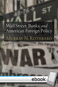 Wall Street, Banks, and American Foreign Policy - Digital Book