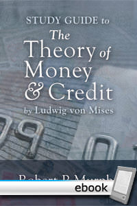 Study Guide to the Theory of Money and Credit - Digital Book