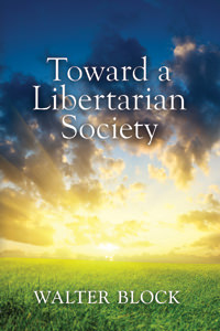 Toward a Libertarian Society - Digital Book