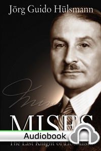 Mises: The Last Knight of Liberalism - Audiobook