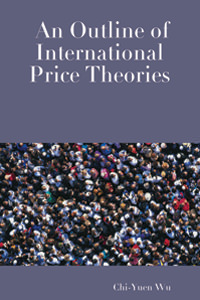 Outline of International Price Theories, An