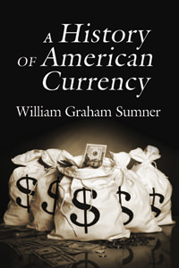 History of American Currency, A