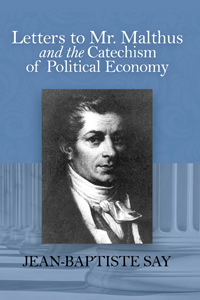 Letters to Mr. Malthus and the Catechism of Political Economy