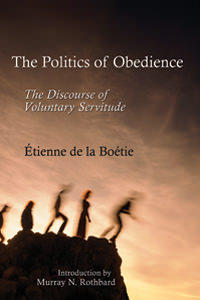 Politics of Obedience: The Discourse of Voluntary Servitude, The