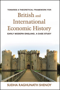 Towards a Theoretical Framework for British and International Economic History