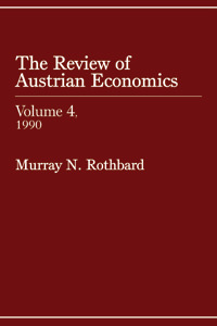 Review of Austrian Economics, Volume 4