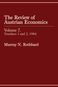 Review of Austrian Economics, Volume 7