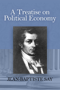 Say- Treatise on Political Economy, A