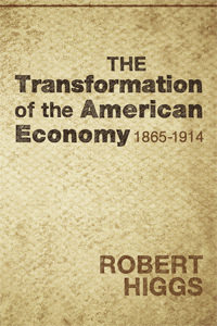 Transformation of the American Economy 1865-1914