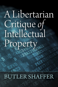 Libertarian Critique of Intellectual Property